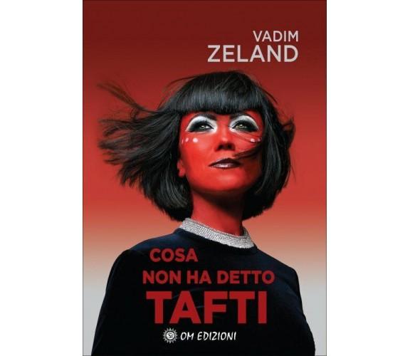 Cos'è che non ha detto Tafti- Vadim Zeland,  2020,  Om Edizioni