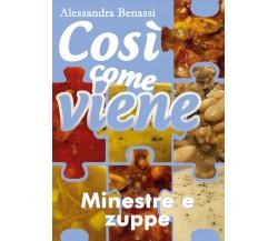 Così come viene - MINESTRE E ZUPPE - Alessandra Benassi,  2018,  Youcanprint