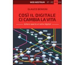 Così il digitale ci cambia la vita. Web nostrum 3 , Clauco Benigni,  2015