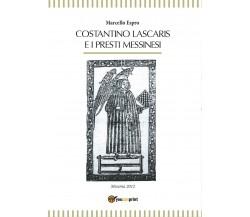 Costantino Lascaris e i presti messinesi di Marcello Espro,  2016,  Youcanprint