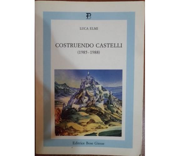 Costruendo Castelli (1985-1988)-Luca Elmi, 1988,  Bose Giesse  - S