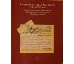 Costruzione della Repubblica e ricostruzione-a cura di Manzini- Colombi,2006 - R
