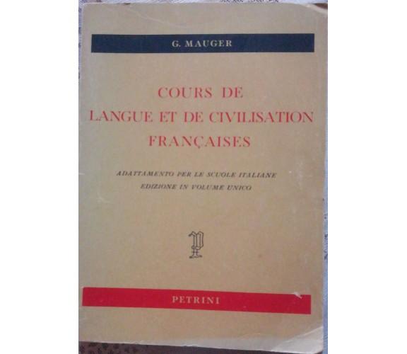 Cours de langue et de civilisation françaises - G. Mauger,1975, Petrini - S