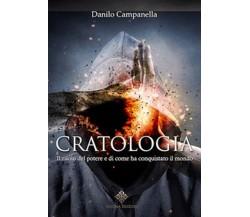 Cratologia. Il ruolo del potere e di come ha conquistato il mondo  - Campanella