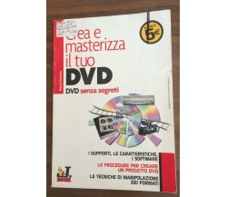 Crea e masterizza il tuo DVD - Marco Colombo,  2003,  J. Group Editore - P