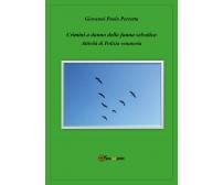 Crimini a danno della fauna selvatica - Giovanni Paolo Perretta,  2019 - P