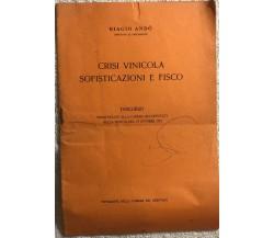 Crisi vinicola sofisticazioni e fisco di Biagio Andò,  1955,  Camera Dei Deputat