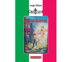Cristiada, Messico martire di Luigi Ziliani, 2012, Edizioni Amicizia Cristiana