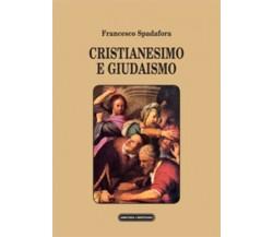 Cristianesimo e giudaismo di Francesco Spadafora, 2012, Edizioni Amicizia Cristi