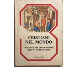 Cristiani nel mondo Parte 3 di Aa.vv.,  1983,  Editrice Ave