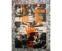 Cristiani nel nostro tempo Corso 3 di Filippo Gallesio,  1970,  Marietti -F