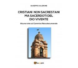 Cristiani non sacrestani di Giuseppe Collerone,  2018,  Youcanprint