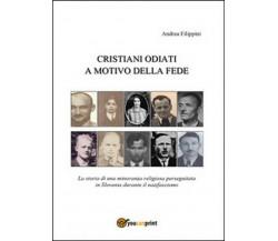 Cristiani odiati a motivo della fede- Andrea Filippini,  2014,  Youcanprint
