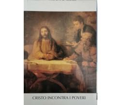 Cristo incontra i poveri  di Ente Pellegrinaggi Paolini Milano,  1991 - ER