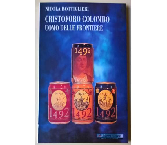 Cristoforo Colombo uomo delle frontiere - N. Bottiglieri - 1996, Ed. Asssoci - L