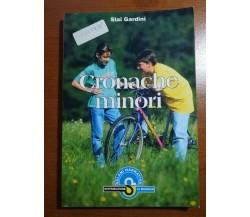 Cronache Minori - Slai Gardini - Le monnier - 1997 - M