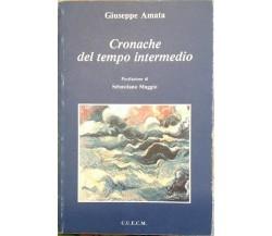 Cronache del tempo intermedio  di Giuseppe Amata,  1992,  C.u.e.c.m.