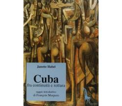 Cuba fra continuità e rottura di Janette Habel,  1996,  Massari Editore
