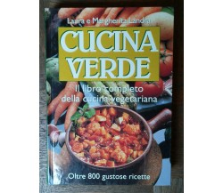 Cucina verde - Margherita e Laura Landra - Edizione Mondolibri S.p.a.,2001 - R