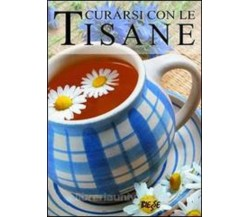 Curarsi con le tisane - Rosalba Mevato,  2008,  Brancato Editore