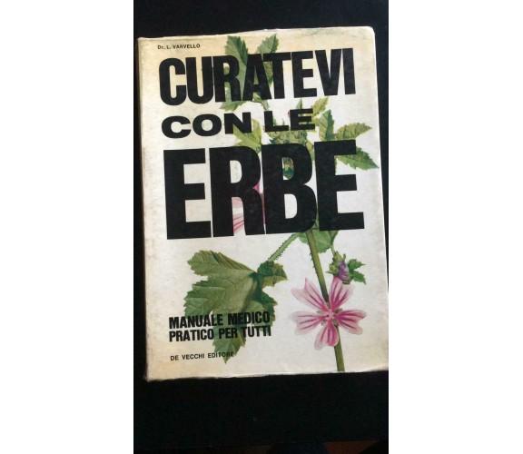 Curatevi con le Erbe - L. Varvello,  De Vecchi Editore - P