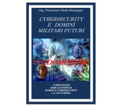 Cybersecurity e domini militari futuri di Francesco Paolo Rosapepe,  2021,  Youc