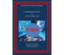 Cybersecurity e industria 4.0 di Francesco Paolo Rosapepe,  2020,  Youcanprint