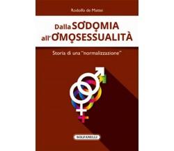 """DALLA SODOMIA ALL'OMOSESSUALITÀ Storia di una """"normalizzazione"""", R. De Mattei"""