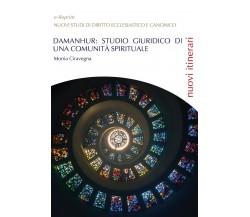 DAMANHUR: Studio giuridico di una comunità spirituale di Monia Ciravegna,  2020