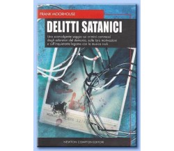 DELITTI SATANICI - FRANK MOORHOUSE - NEWTON EDITORE - 2007