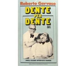 DENTE PER DENTE - ROBERTO GERVASO - RIZZOLI 1985
