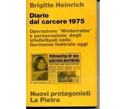 DIARIO DAL CARCERE 1975 (Operazione Winterreise) Heinrich B. - 1a Ediz 1978