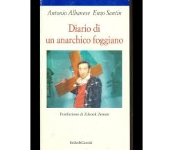 DIARIO DI UN ANARCHICO FOGGIANO - ANTONIO ALBANESE- ENZO SANTIN