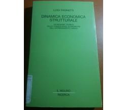 DINAMICA ECONOMICA STRUTTURALE - LUIGI PASINETTI - IL MULINO - 1997 - M