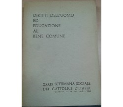 DIRITTI DELL'UOMO ED EDUCAZIONE AL BENE COMUNE - AA.VV - 1968 - M