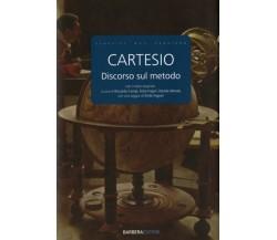 DISCORSO SUL METODO Cartesio - BARBERA EDITORE