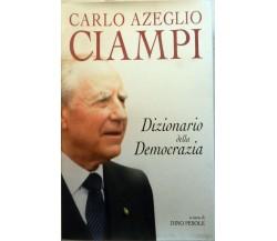 DIZIONARIO DELLA DEMOCRAZIA - Carlo Azeglio Ciampi - San Paolo 2005