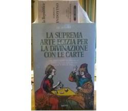 DR. MOORNE - LA SUPREMA ARTE EGIZIA PER LA DIVINAZIONE CON LE CARTE - BIETTI
