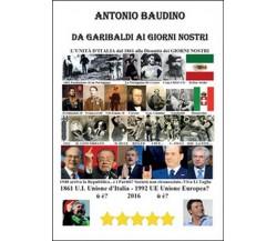 Da Garibaldi ai giorni nostri  di Antonio Baudino,  2016,  Youcanprint