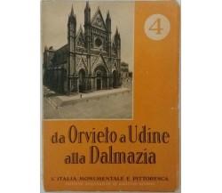 Da Orvieto a [...] - L'Italia monumentale e pittoresca n°4-De Agostini- 1946 - G