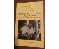 Da una felice Cuba a Ketchum - Gianfranco Ivancich,  2008,  Laguna - P