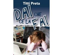 Dai che ce la fai di Titti Preta,  2018,  Youcanprint