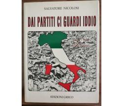 Dai partiti ci guardi iddio - S. Nicolosi - Edizioni Greco - 1997 - AR