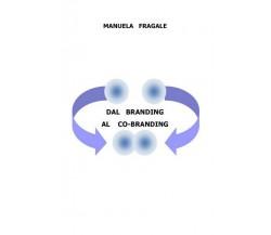 Dal Branding al Co-Branding  di Manuela Fragale,  2019,  Youcanprint - ER