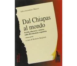 Dal Chiapas al mondo. Scritti, discorsi e lettere sulla rivoluzione zapatista vo