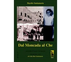 Dal Moncada al Che di Haydée Santamaría,  2006,  Massari Editore