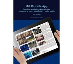 Dal web alla app. Fruizione e valorizzazione digitale attraverso le nuove tecnol