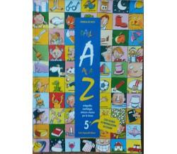Dalla A alla Z. Per la 5a classe elementare - Carlo Signorelli Editore,1997 - R