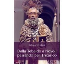 Dalla Tebaide a Novoli passando per Tricarico, Salvatore Epifani,  2015