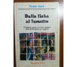 Dalla fiaba al fumetto - Sergio Spini - Marietti - 1984 - M